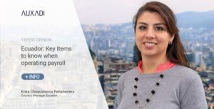 Ecuador: Key Items to know when operating payroll