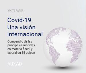 Covid-19. Una visión internacional. Compendio de las principales medidas en materia fiscal y laboral en 35 paises
