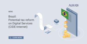 Brazil: Potential tax reform on Digital Services (CIDE-Internet)
